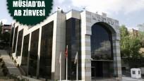 MÜSİAD'da AB ile iş ortaklığı fırsatları zirvesi