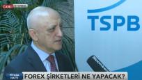 TSPB Başkanı Koç forex toplantısını anlattı