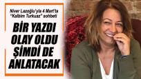 Niver Lazoğlu'yla Kalbim Turkuaz sohbeti