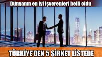 Dünyanın en iyi işverenleri belli oldu! Türkiye'den 5 şirket listede