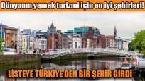 Dünyanın yemek turizmi için en iyi şehirleri! Listeye Türkiye'den de bir şehir girdi