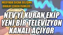 NTV'yi kuran ekip yeni bir TV kanalı açıyor