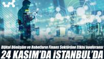 Dijital Dönüşüm ve Robotların Finans Sektörüne Etkisi konferansı 24 Kasım'da