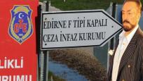 Adnan Oktar, Edirne F Tipi Cezaevi'nde