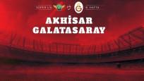 Akhisarspor-Galatasaray maçının 11'leri belli oldu