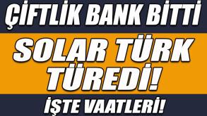 Çiftlik Bank bitti Solar Türk başladı!