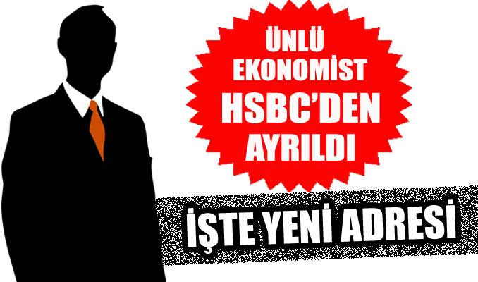 Ünlü ekonomist HSBC'den ayrıldı