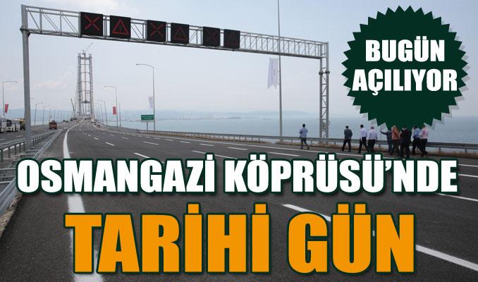 Osmangazi Köprüsü'nde tarihi gün!
