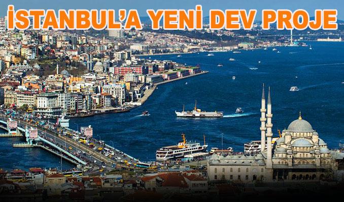 İstanbul'a yeni dev proje