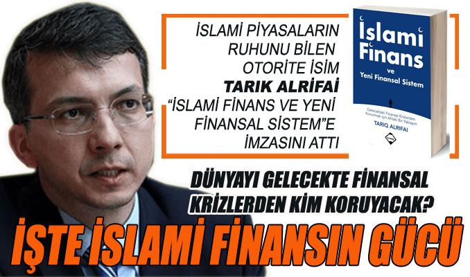 İşte İslami finansın gücü