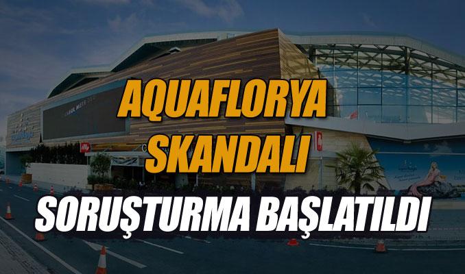 Aqua Florya skandalı! Bakanlık soruşturma başlattı