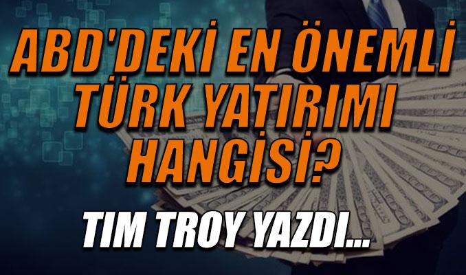ABD'deki en önemli Türk yatırımı hangisi?