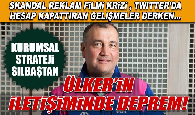 Ülker'in iletişiminde deprem!