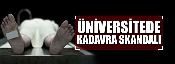 Üniversitede kadavra skandalı!