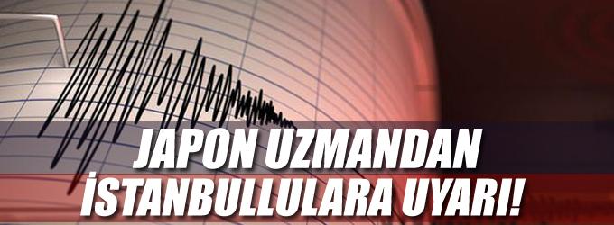 Japon uzmandan İstanbullulara deprem uyarısı