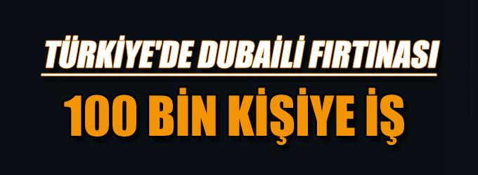 Dubaili şirket Türkiye'de 100 bin kişiyi işe alacak