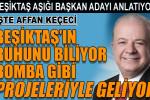 Beşiktaş aşığı İYİ Parti belediye başkan adayı Affan Keçeci konuştu