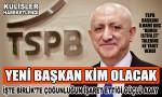 TSPB'nin yeni Başkanı kim olacak?