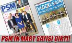PSM'in Mart sayısı çıktı!
