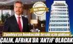 """Çalık, Afrika'da """"Aktif"""" olacak: Zambiya'ya bankacılık fırsatı için gidiyor"""