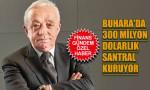 Ünlü iş adamı Cengiz'den Orta Asya'ya dev proje