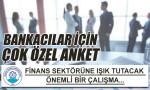 Bursa Teknik Üniversitesi'nden 'finans sektöründe çalışanlar' anketi