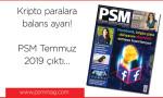 PSM Temmuz 2019 çıktı...