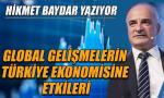 Global gelişmelerin Türkiye ekonomisine etkileri