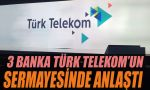 Üç banka Türk Telekom'un sermayesinde anlaştı