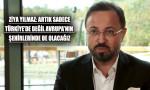 Ziya Yılmaz: Türkiye'nin vitrinini işliyoruz