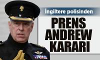 İngiltere polisinden Prens Andrew kararı