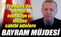 Erdoğan'dan memura, emekliye ve ihtiyaç sahibi ailelere bayram müjdesi