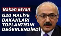 Bakan Elvan, G20 Maliye Bakanları toplantısını değerlendirdi