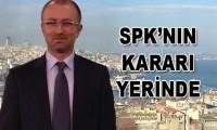 'SPK'nın kararı yerinde'