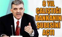 O bankanın şubesini Gül açtı