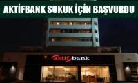 Aktifbank sukuk için başvurdu