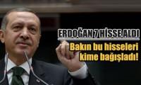 Erdoğan yedi hisse aldı!