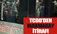 Marmaray için itiraf geldi!