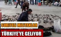 Suriye'nin militanları Türkiye'ye geliyor