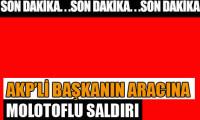 AKP'li başkanın aracını yaktılar