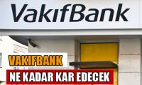 7 kurum Vakıfbank'ın kar beklentisini yorumladı