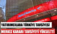 BofA ML Türkiye için tavsiye yükseltti