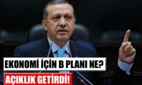 Erdoğan'ın B planı var mı?
