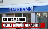 Halkbank'ta sürpriz atama
