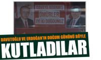Erdoğan ve Davutoğlu'nun doğum gününü kutladılar