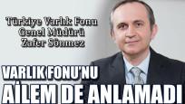 TVF Genel Müdürü: Varlık Fonu'nu ailem de anlamadı