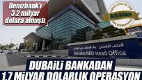Deniz'i 3.2 milyar dolara alan Emirates NBD'den 1.7 milyar dolarlık operasyon