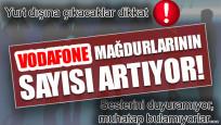 Vodafone yurt dışı paket mağdurları sayısı artıyor!