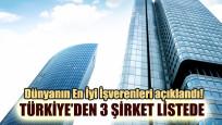 Dünyanın En İyi İşverenleri açıklandı! Türkiye'den 3 şirket listede