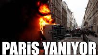 Paris yanıyor: Göstericiler sokakları ateşe verdi